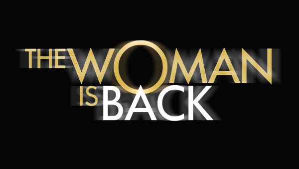 The Woman Is Back!